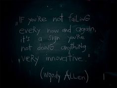 if you are not failing it's a sign you are not doing anything innovative!