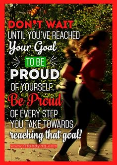 Be proud of every step