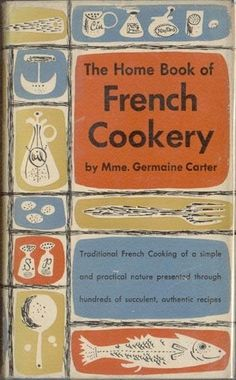 The Home Book of French Cookery