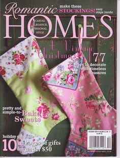 The Christmas Muses's hanky stockings and directions for making them were featured in Romantic Homes 2009! Come visit at xmasmuse.etsy.com!