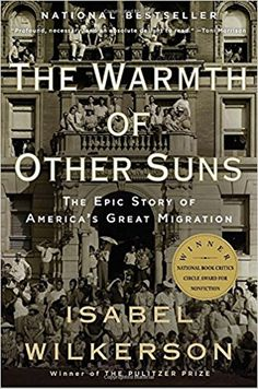 The Warmth of Other Suns: The Epic Story of America's Great Migration: Isabel Wilkerson: 8580001042800: Amazon.com: Books
