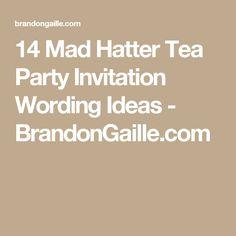 14 Mad Hatter Tea Party Invitation Wording Ideas - BrandonGaille.com