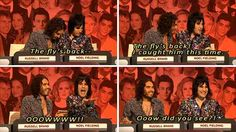 When Noel Fielding and Russell Brand spent the entire show being distracted by a fly in the studio.