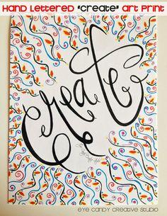 CREATE Art Print for the office @eyecandycreate #handlettering