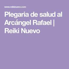 Plegaria de salud al Arcángel Rafael | Reiki Nuevo