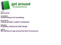 #phrasalverbs.pl, word: #get around, explanation: avoid having to do something., translation: ominąć problem, znaleźć rozwiązanie