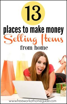 13 Places To Make Money Selling Items Online - Free Work at Home Guide