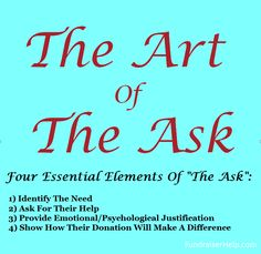 The Art Of The Ask - How to ask for a donation online, in person, or in a letter. What to say in just 20 words: http://www.FundraiserHelp.com/the-art-of-the-ask.htm