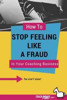 How to stop feeling like a fraud in your #coaching #business // Coach Pony