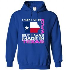 Cool I May Live in Iowa But I Was Made in Texas T-Shirts