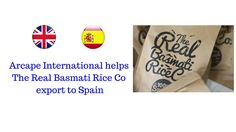 Arcape helping The Real Basmati Rice Co export to Spain.