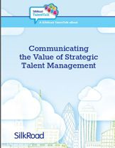 Communicating the Value of Strategic Talent Management | Life Suite | SilkRoad