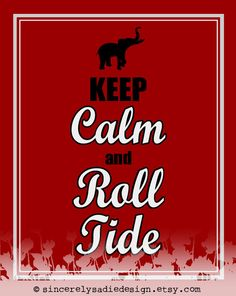 "University of Alabama ""Keep Calm and Roll Tide"" 8x10 Print"