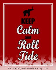 "University of Alabama ""Keep Calm and Roll Tide"" 8x10 Print"
