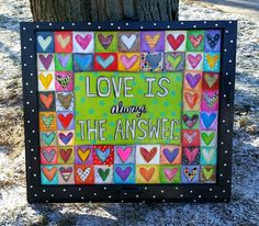 """Love is Always the Answer"" Window art by Dori Patrick"
