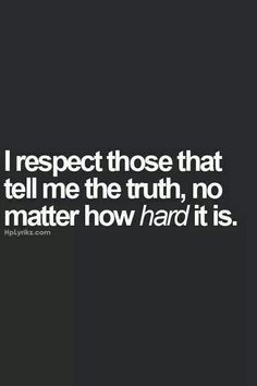 Sometimes Truth hurts, but that's ok.