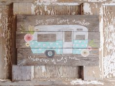 This original vintage glamper design features a vintage style camper hand painted on reclaimed wood & accented with a hand painted floral Retro Campers, Camper Trailers, Vintage Campers, Happy Campers, Vintage Motorhome, Rv Campers, Caravan Vintage, Vintage Travel Trailers, Vintage Rv