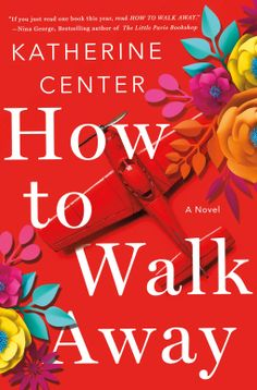 How to Walk Away | Katherine Center | 9781250149060 | NetGalley