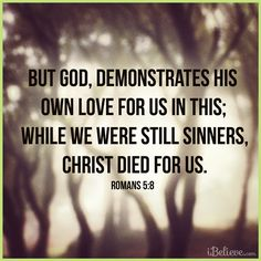 While We were Still Sinners, Christ Died for Us - Inspirations