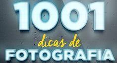 1001 Dicas de Fotografia, por Caio Vinícius