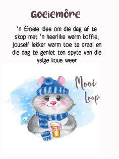 Lekker Dag, Goeie More, Good Morning Greetings, Afrikaans, Morning Quotes, Smurfs, Teddy Bear, Amanda, Elsa