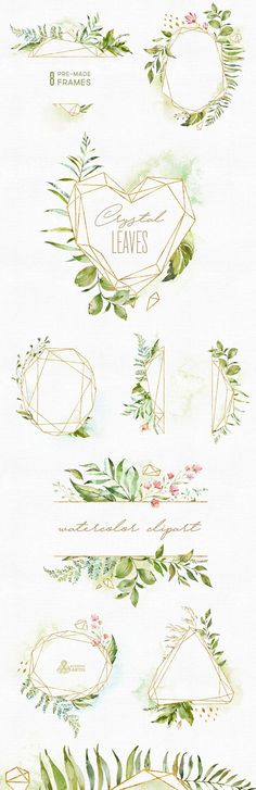The Crystal Leaves Collection of 8 high quality hand painted watercolor floral and polygonal Frames and Arrangements. Perfect graphic for wedding invitations, greeting cards, photos, posters, quotes and more. ----------------------------------------------------------------- INSTANT