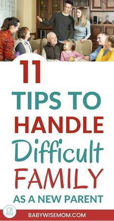 11 tips to handle difficult family as a new parent. Get ten tips for how to deal with difficult family members when you become a parent. Learn to set boundaries as well as be flexible. #familytips #familylife #parentingtips #firsttimemom #newparent