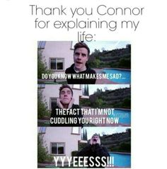 Connor Franta is so sexy and so funny and I love him so much!!!♥ And this pic is so true!