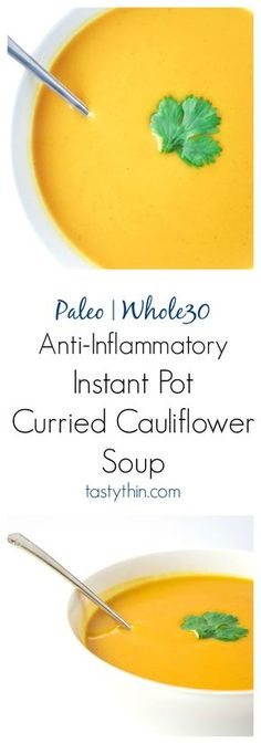 Instant Pot Curried Cauliflower Soup (Paleo Whole30) - an anti-inflammatory power house, this soup is comforting, delicious, and beyond simple to make. | tastythin.com