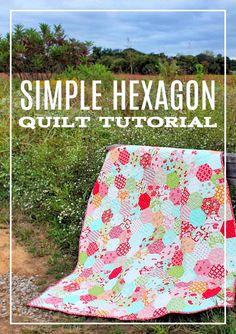 How to Make a Hexagon Quilt the Easy Way! #quilting #howto #tutorial #quilt #hexagon