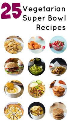 Here are my Top 25 Vegetarian Super Bowl Recipes – from dips to chips, to burgers to wings! You're going to want to dig in - perfect for meat eaters too!