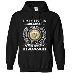 I May Live In Arkansas But I Was Made In Hawaii T Shirts, Hoodies. Get it now ==► https://www.sunfrog.com/States/I-May-Live-In-Arkansas-But-I-Was-Made-In-Hawaii-euphiblils-Black-Hoodie.html?41382