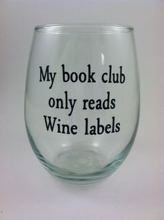Personalized+wine+glass+My+book+club+quote+by+QuiteUniqueBoutique,+$8.00