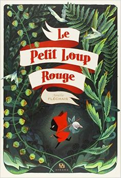 Le petit loup rouge: Amazon.de: Amélie Fléchais: Fremdsprachige Bücher