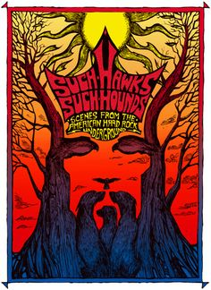 Such Hawks Such Hounds.The movie documents underground heavy pysch music through such acts as Sleep, Dead Meadow, Kyuss, Pentagram, Saint Vitus and more.