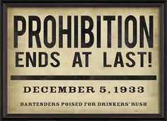 "Prohibition Ends at Last Framed Headline 26"" x 19"" second favorite of this text"