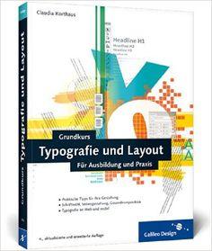 Grundkurs Typografie und Layout: Für Ausbildung und Praxis Galileo Design: Amazon.de: Claudia Korthaus: Bücher