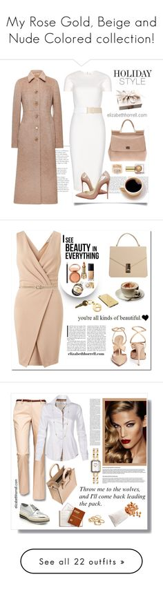 """My Rose Gold, Beige and Nude Colored collection!"" by elizabethhorrell ❤ liked on Polyvore featuring Victoria Beckham, Rochas, Dolce&Gabbana, Christian Louboutin, Chloé, Estée Lauder, Miss Selfridge, Gianvito Rossi, Burberry and Chanel"