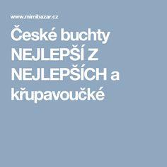 České buchty NEJLEPŠÍ Z NEJLEPŠÍCH a křupavoučké