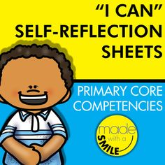 """""""I Can"""" Self-Reflection Sheets - Based on the Primary Core Competencies Core Competencies, I Can Statements, Reflection, Self, Language, Student, Canning, Writing, Kids"""
