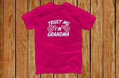 Trust me I'm Grandma tshirt Mothers Day Gift nana gift by lptshirt, $14.95