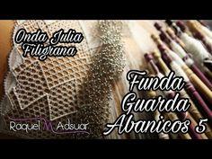 Guarda Abanicos 5 - Onda Julia y Filigrana - Raquel M. Adsuar Bolillotuber - YouTube