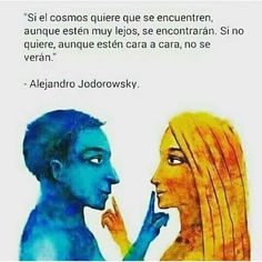 The Nicest Pictures: Alejandro Jodorowsky Quotes To Live By, Me Quotes, Motivational Quotes, Inspirational Quotes, Positive Quotes, Smart Quotes, Spiritual Messages, Sex And Love, Spanish Quotes