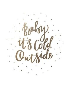 Merry Christmas Quotes : Illustration Description baby it's cold outside: gold-foil holiday art print *This would be perfect for a wall gallery with Merry Christmas Quotes, Christmas Time, Christmas Ideas, Xmas, Gold Christmas, Christmas Wishes, Christmas Inspiration, Christmas Hanukkah, Christmas Printables