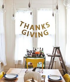 Make it a Banner Day! And Give Thanks for Easy Decorating. Now that you've got the meal planned out, here are some easy decorating tips to make your place feel extra special.