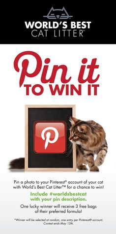 Pin It To Win It! Pin a photo of your cat with our litter for a chance to win 3 free bags - include #worldsbestcat!