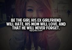ex girlfriend , Love , Girl , Hate (: Sayings , Quotes :)