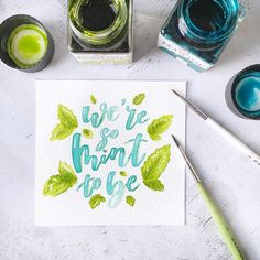 We're mint to be 🌱 Liquid Watercolor, Brush Type, Modern Calligraphy, Puns, Color Combos, Quote, Lettering, Day, Handmade