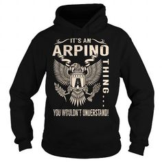 I Love Its an ARPINO Thing You Wouldnt Understand - Last Name, Surname T-Shirt (Eagle) Shirts & Tees