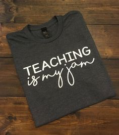 ~~Teaching Is My Jam~~ This design is done on a soft style regular unisex fit t-shirt. You can choose your shirt color from the drop down menu. The design will be done in white. **Please see the size